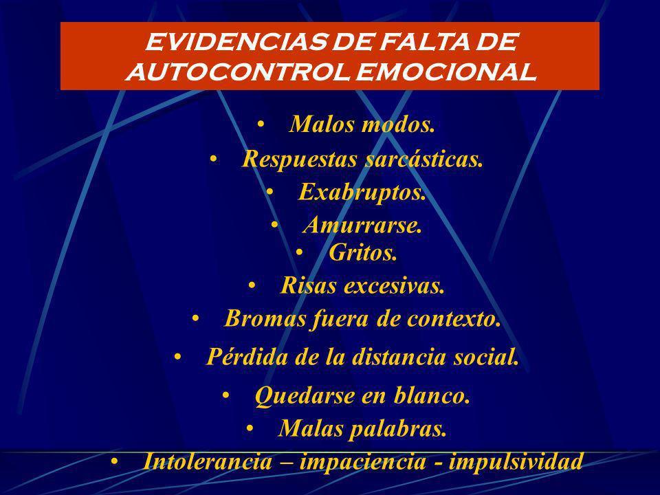 EVIDENCIAS DE FALTA DE AUTOCONTROL EMOCIONAL