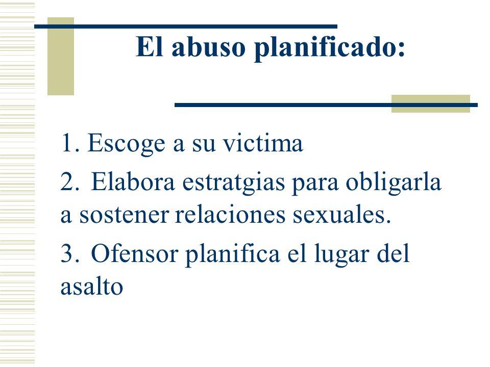 El abuso planificado: 1. Escoge a su victima