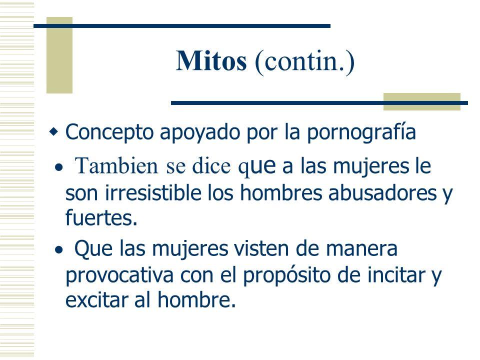 Mitos (contin.) Concepto apoyado por la pornografía