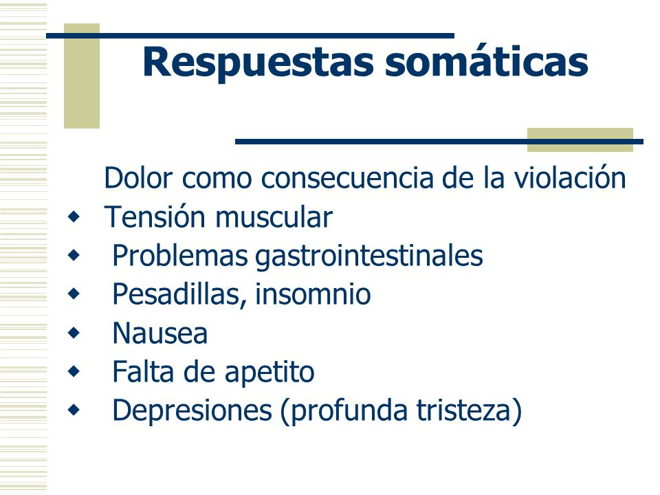 Respuestas somáticas Tensión muscular Problemas gastrointestinales