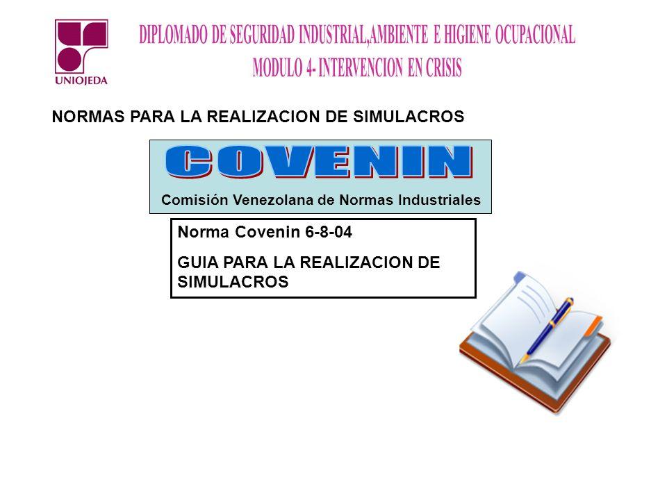 COVENIN NORMAS PARA LA REALIZACION DE SIMULACROS Norma Covenin 6-8-04