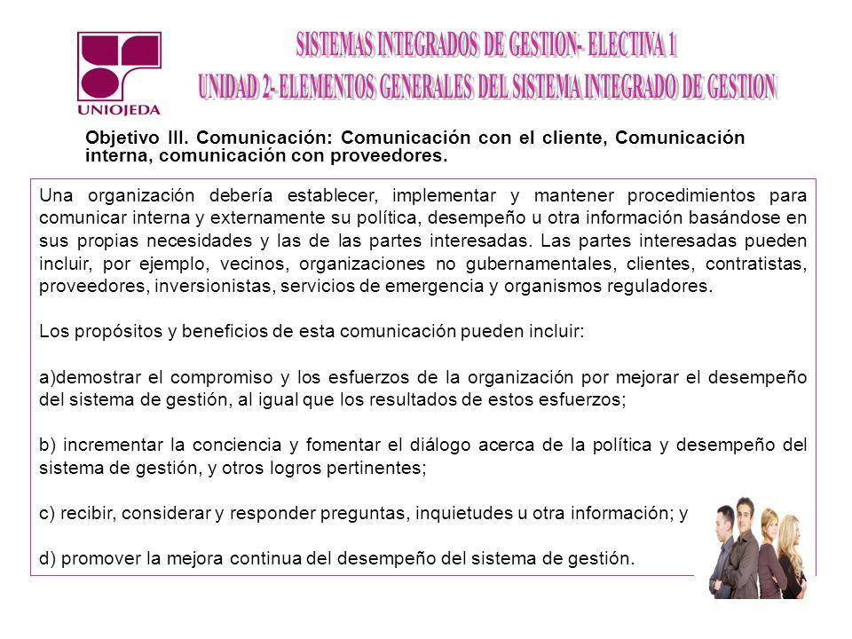 Objetivo III. Comunicación: Comunicación con el cliente, Comunicación interna, comunicación con proveedores.