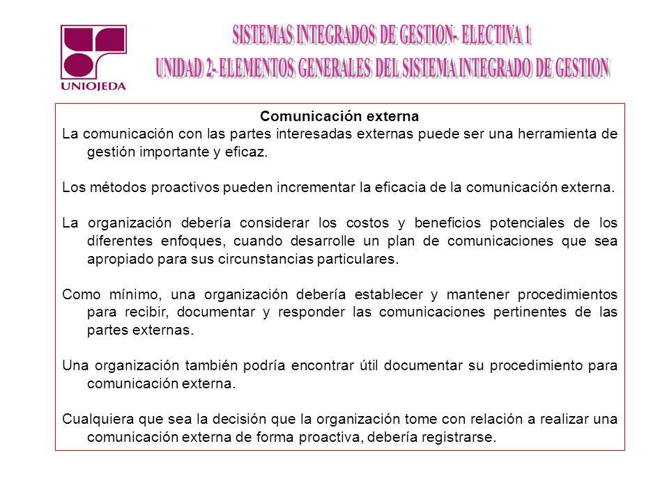 Comunicación externa La comunicación con las partes interesadas externas puede ser una herramienta de gestión importante y eficaz.