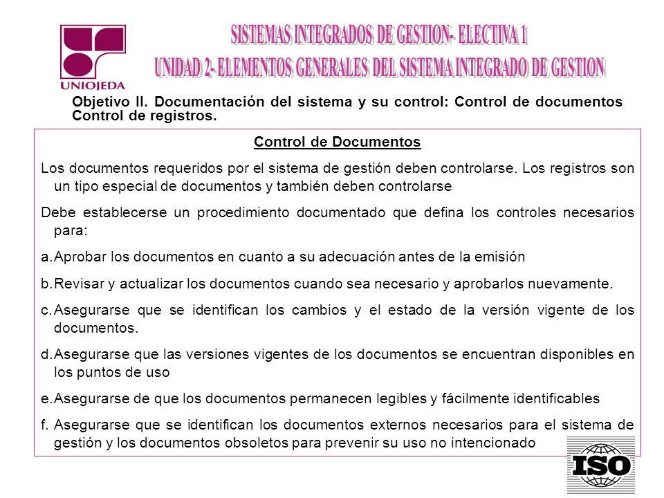 Objetivo II. Documentación del sistema y su control: Control de documentos Control de registros.
