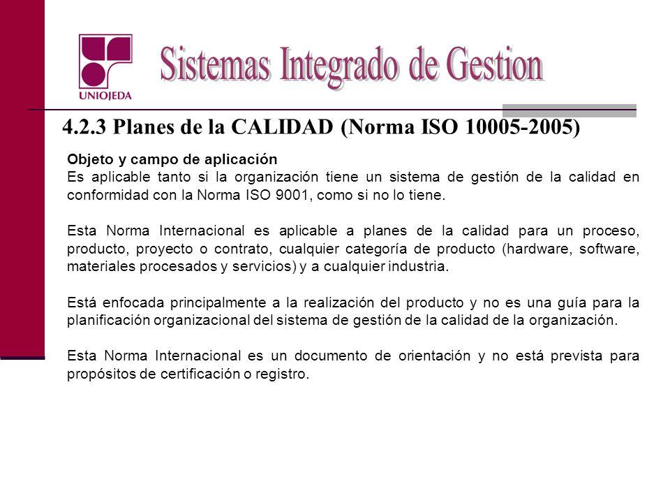 4.2.3 Planes de la CALIDAD (Norma ISO 10005-2005)