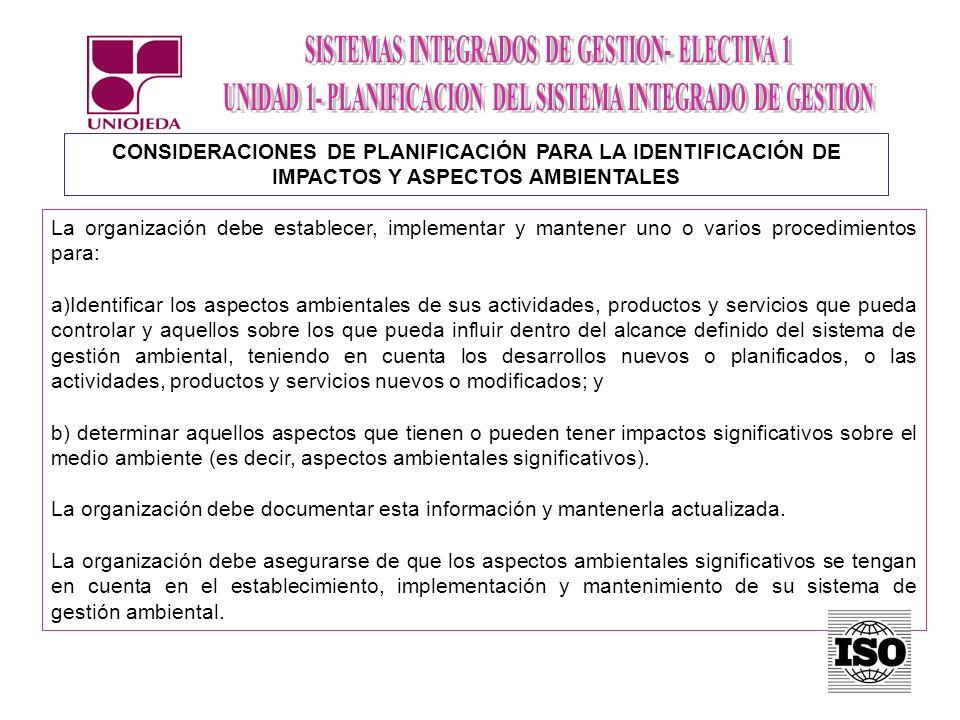 CONSIDERACIONES DE PLANIFICACIÓN PARA LA IDENTIFICACIÓN DE IMPACTOS Y ASPECTOS AMBIENTALES