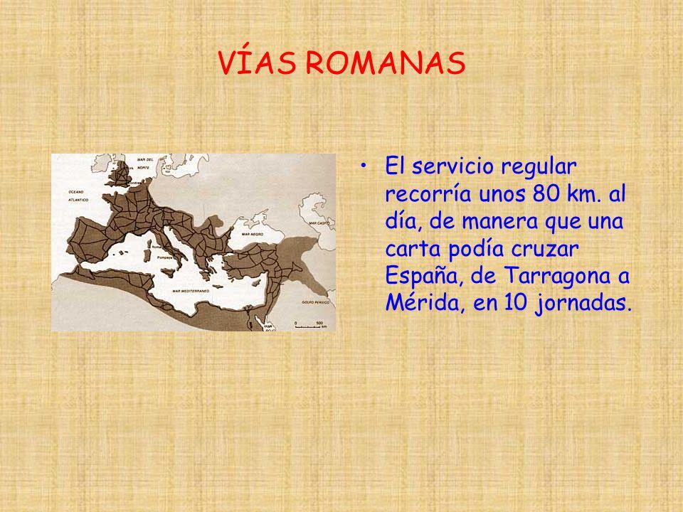 VÍAS ROMANAS El servicio regular recorría unos 80 km.