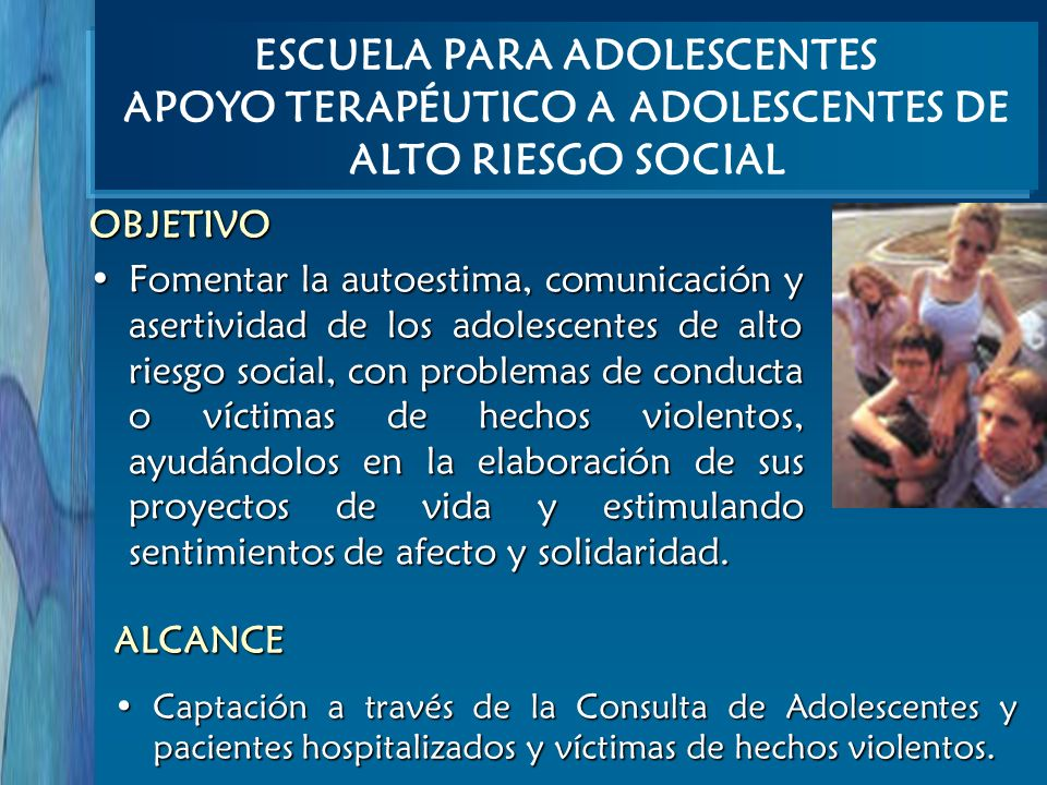 ESCUELA PARA ADOLESCENTES APOYO TERAPÉUTICO A ADOLESCENTES DE ALTO RIESGO SOCIAL