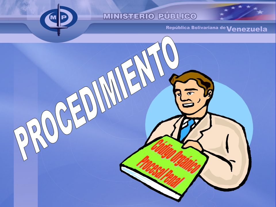 PROCEDIMIENTO Código Orgánico Procesal Penal