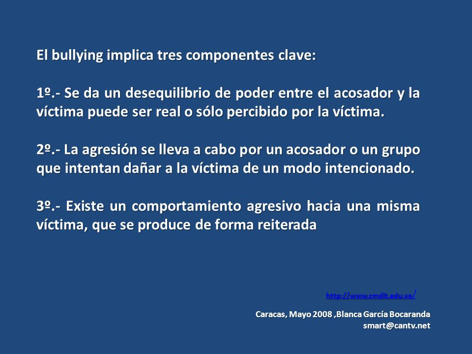 El bullying implica tres componentes clave: