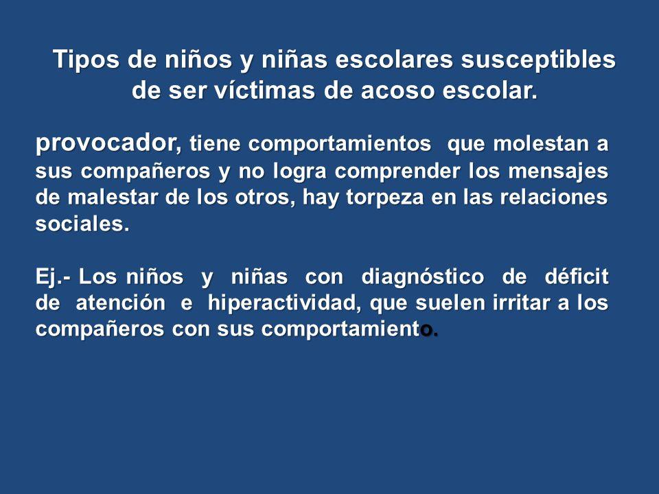 Tipos de niños y niñas escolares susceptibles de ser víctimas de acoso escolar.