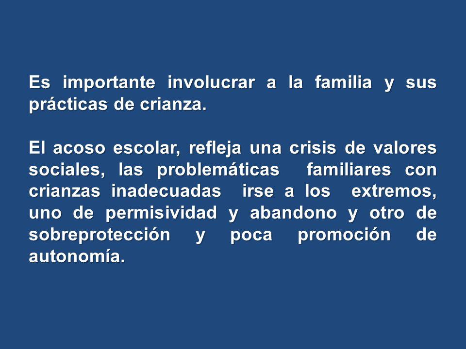 Es importante involucrar a la familia y sus prácticas de crianza.