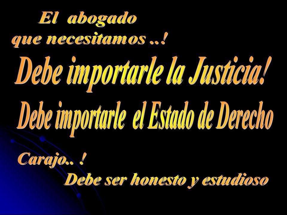 Debe importarle la Justicia!