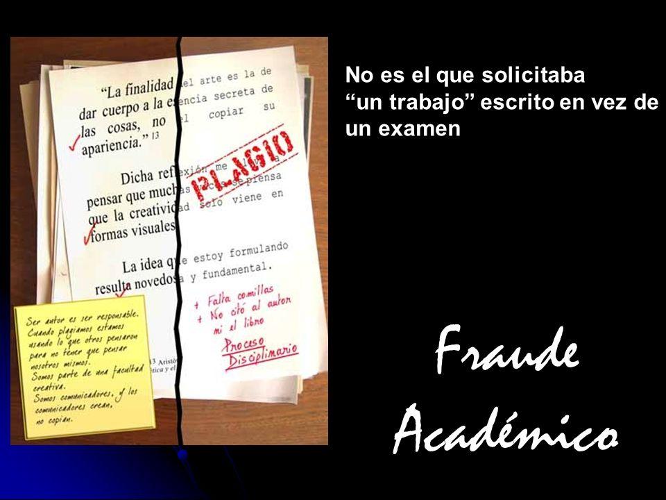 Fraude Académico No es el que solicitaba