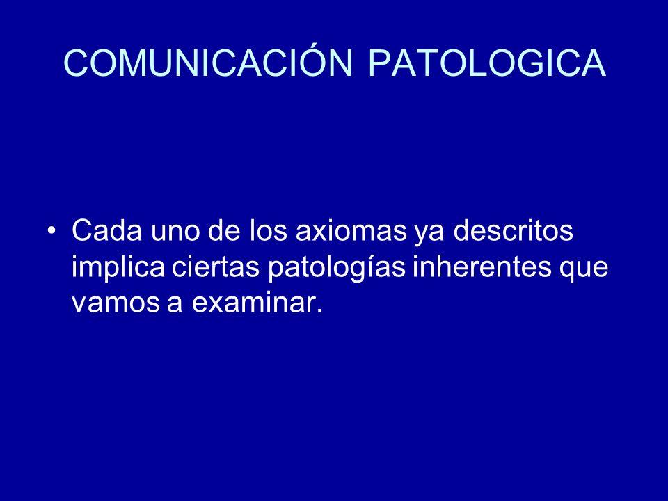COMUNICACIÓN PATOLOGICA