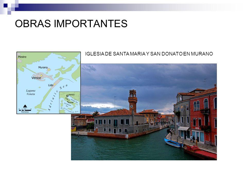 OBRAS IMPORTANTES IGLESIA DE SANTA MARIA Y SAN DONATO EN MURANO