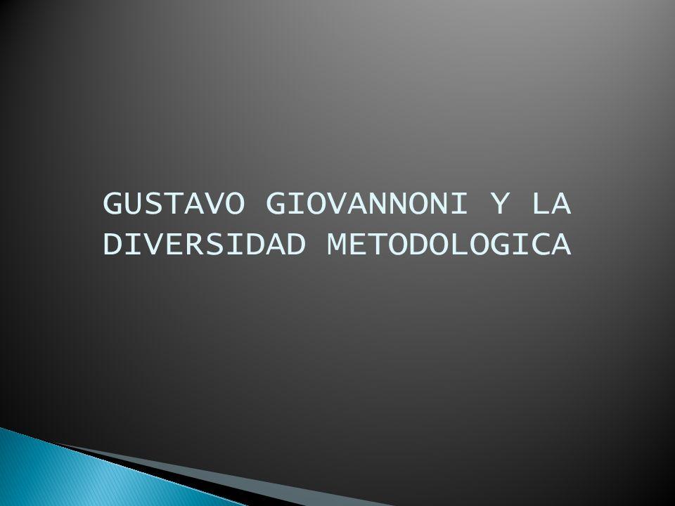 GUSTAVO GIOVANNONI Y LA DIVERSIDAD METODOLOGICA