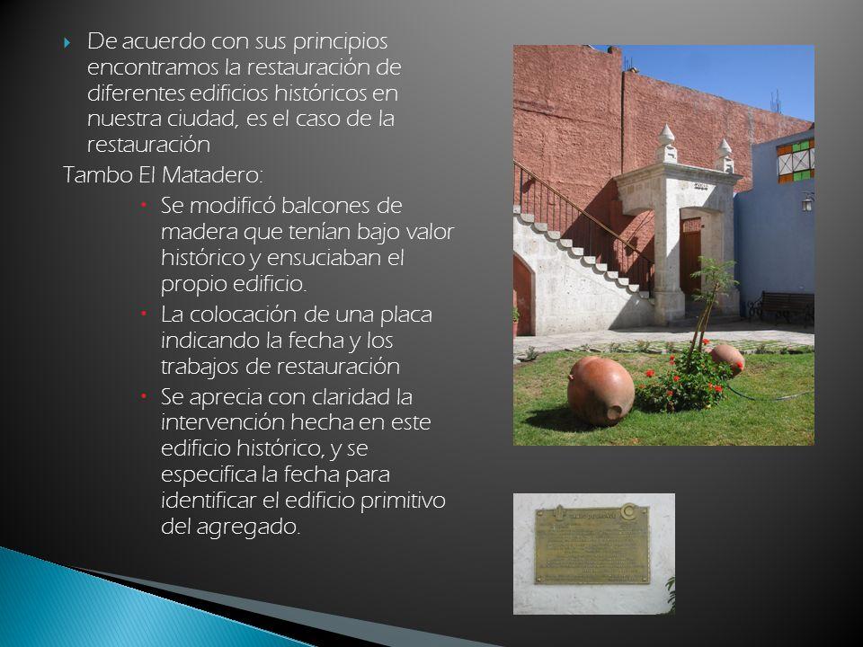 De acuerdo con sus principios encontramos la restauración de diferentes edificios históricos en nuestra ciudad, es el caso de la restauración