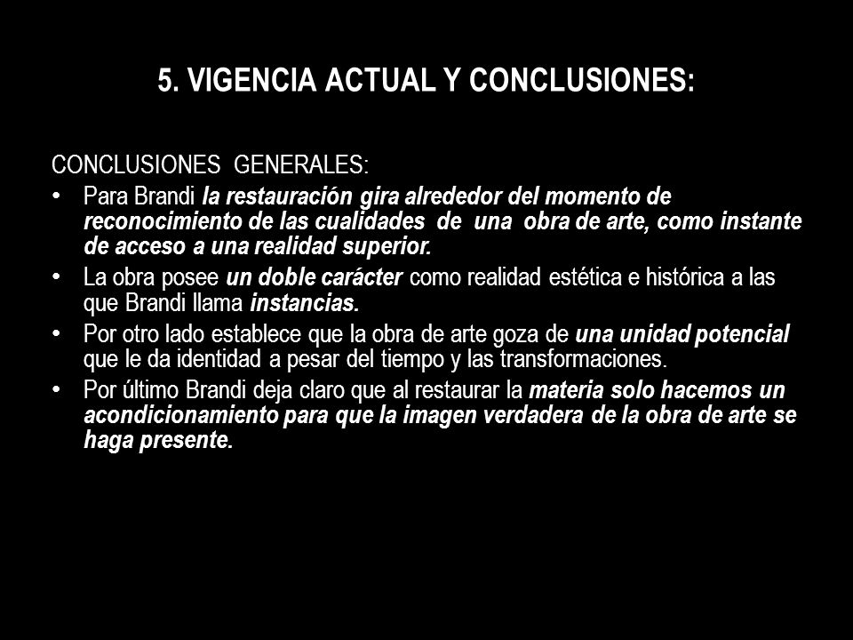 5. VIGENCIA ACTUAL Y CONCLUSIONES: