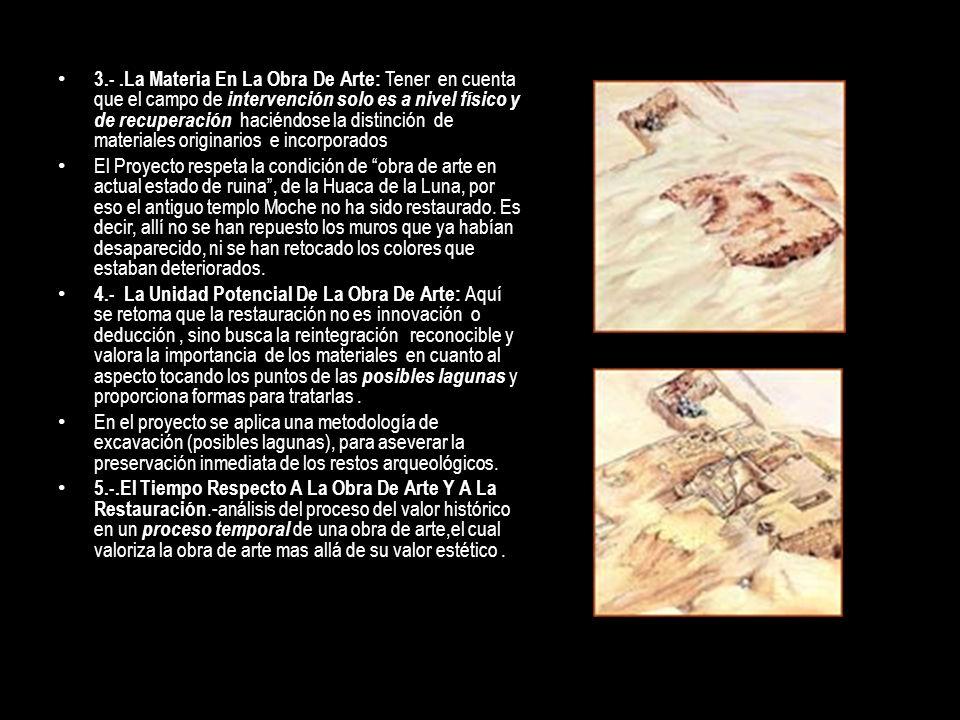3.- .La Materia En La Obra De Arte: Tener en cuenta que el campo de intervención solo es a nivel físico y de recuperación haciéndose la distinción de materiales originarios e incorporados