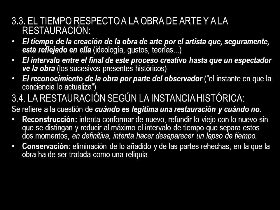 3.3. EL TIEMPO RESPECTO A LA OBRA DE ARTE Y A LA RESTAURACIÓN: