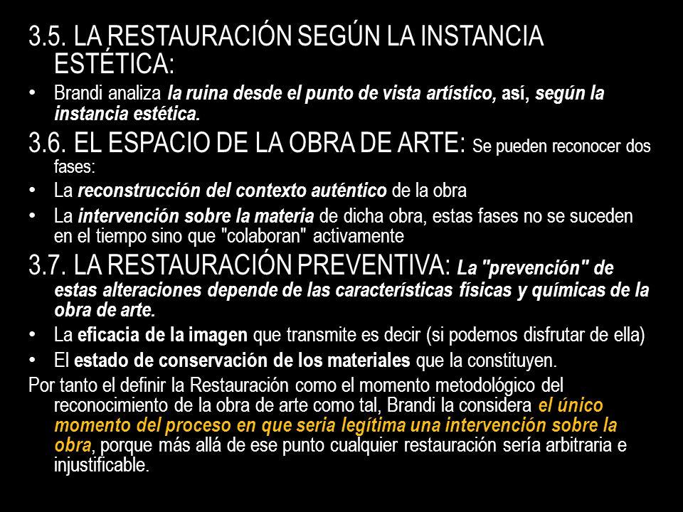 3.5. LA RESTAURACIÓN SEGÚN LA INSTANCIA ESTÉTICA: