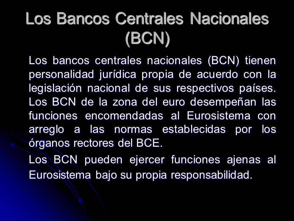 Los Bancos Centrales Nacionales (BCN)