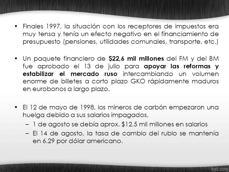 Finales 1997, la situación con los receptores de impuestos era muy tensa y tenía un efecto negativo en el financiamiento de presupuesto (pensiones, utilidades comunales, transporte, etc.)