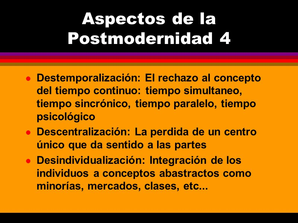 Aspectos de la Postmodernidad 4