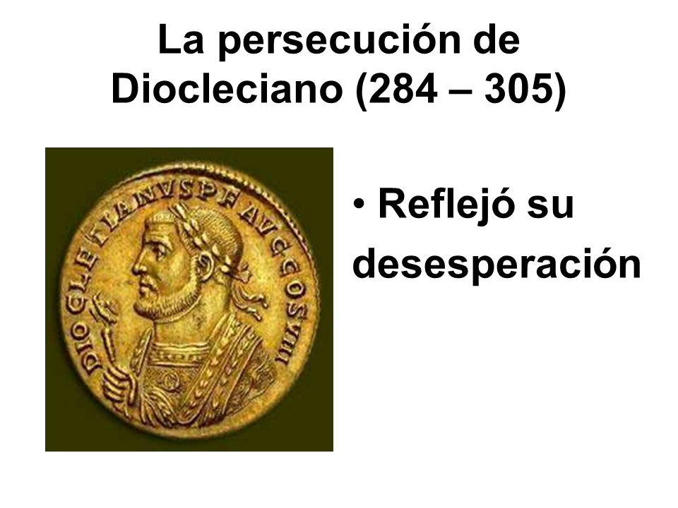 La persecución de Diocleciano (284 – 305)