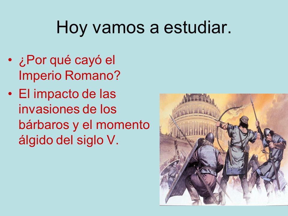 Hoy vamos a estudiar. ¿Por qué cayó el Imperio Romano