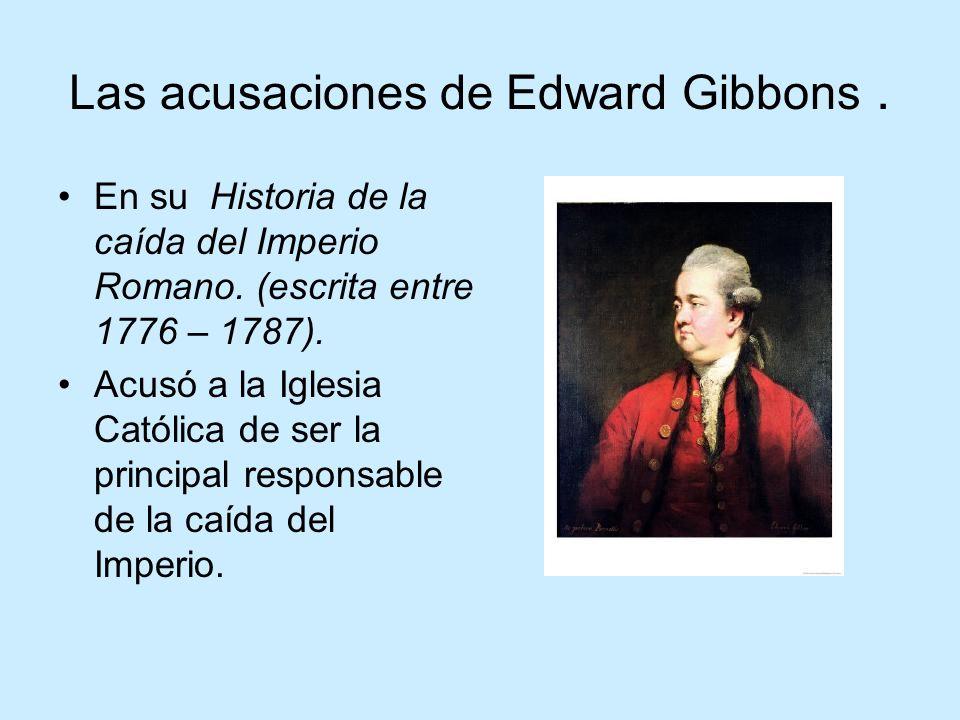 Las acusaciones de Edward Gibbons .