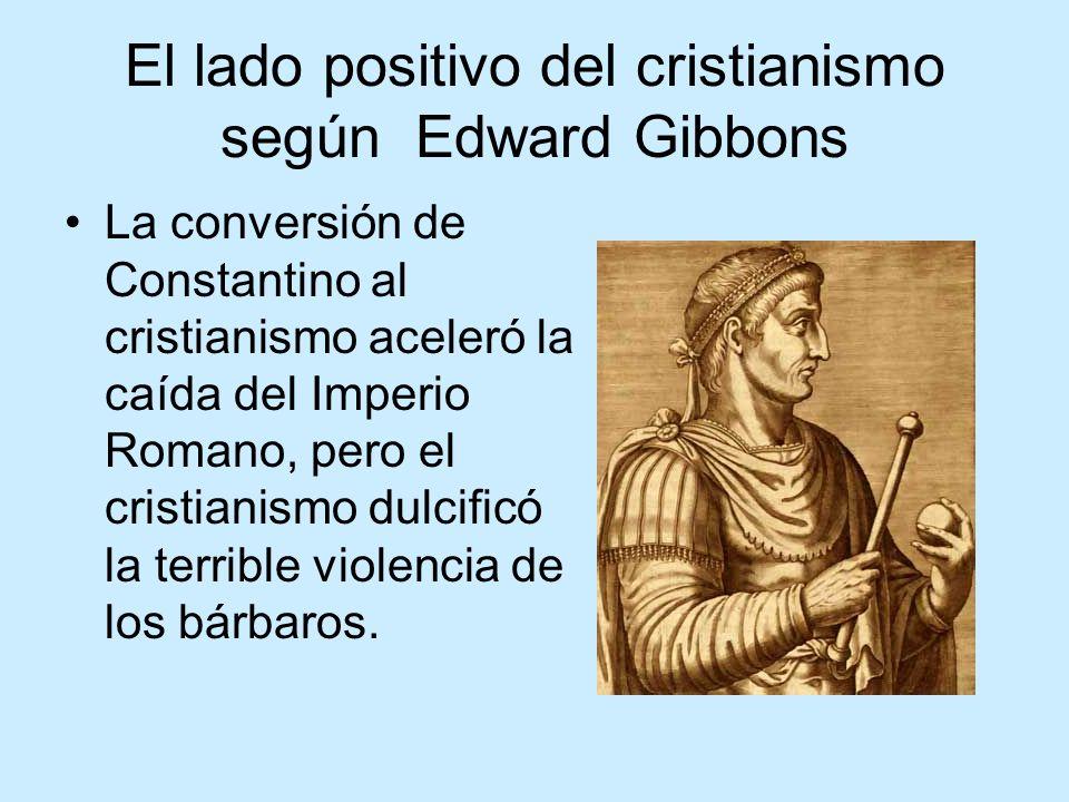 El lado positivo del cristianismo según Edward Gibbons