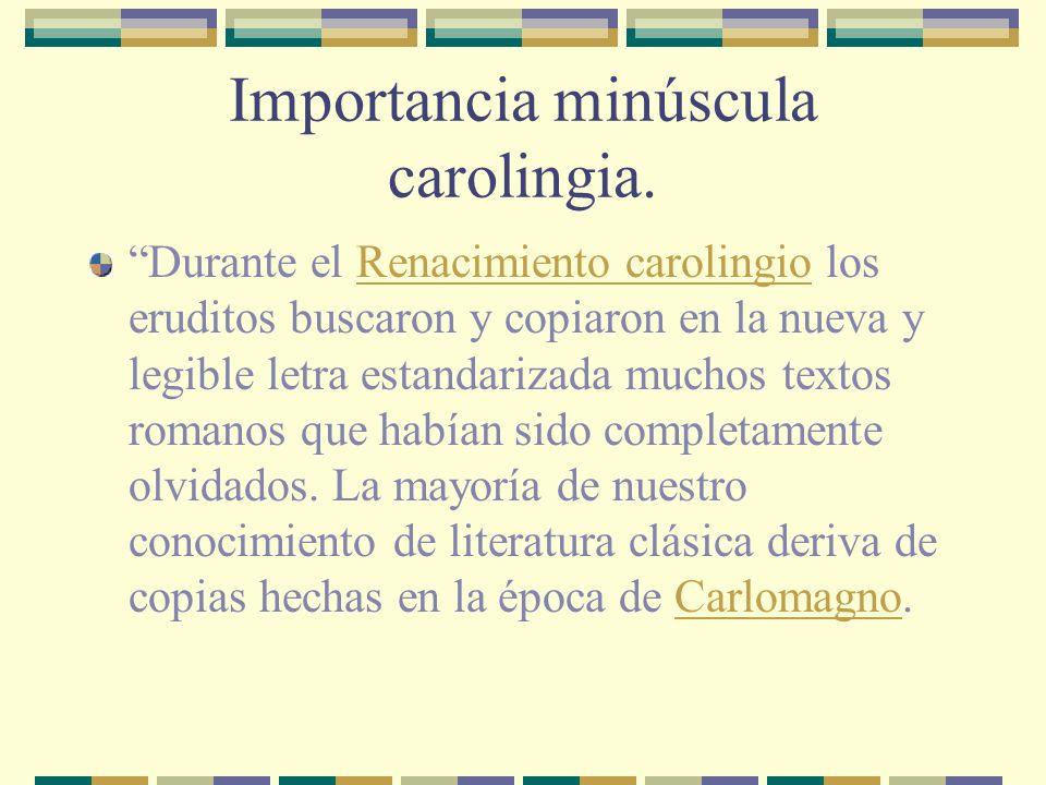 Importancia minúscula carolingia.