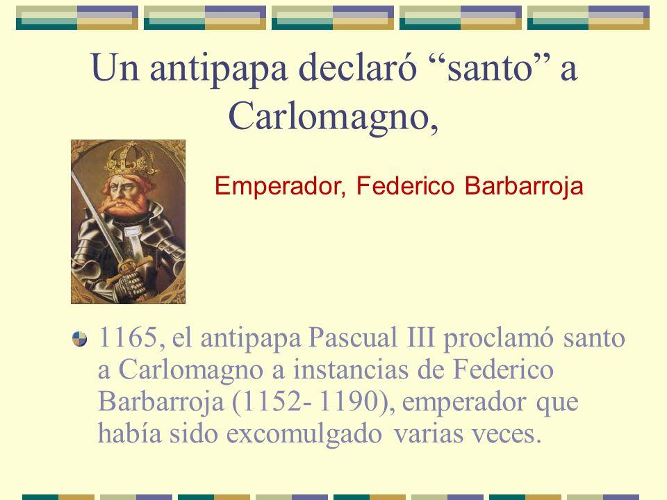 Un antipapa declaró santo a Carlomagno,
