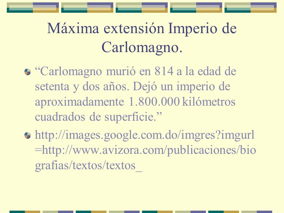 Máxima extensión Imperio de Carlomagno.