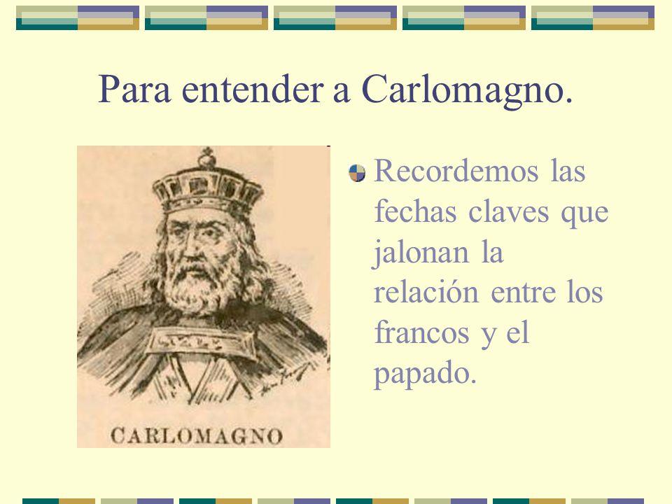 Para entender a Carlomagno.
