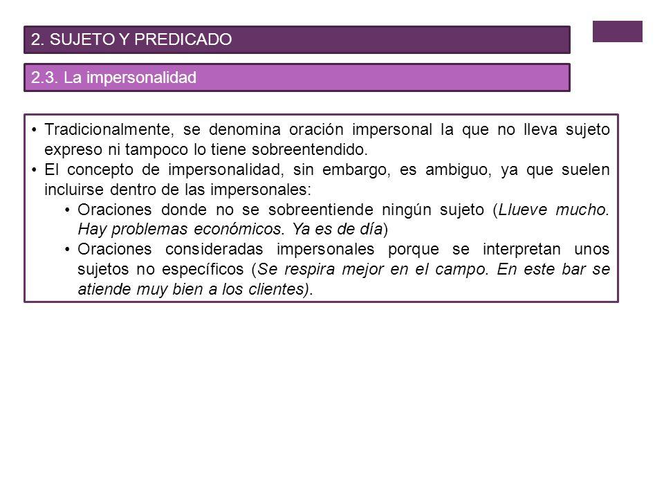 2. SUJETO Y PREDICADO 2.3. La impersonalidad.