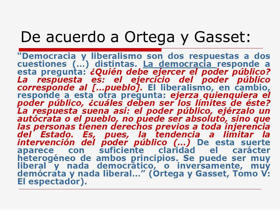 De acuerdo a Ortega y Gasset: