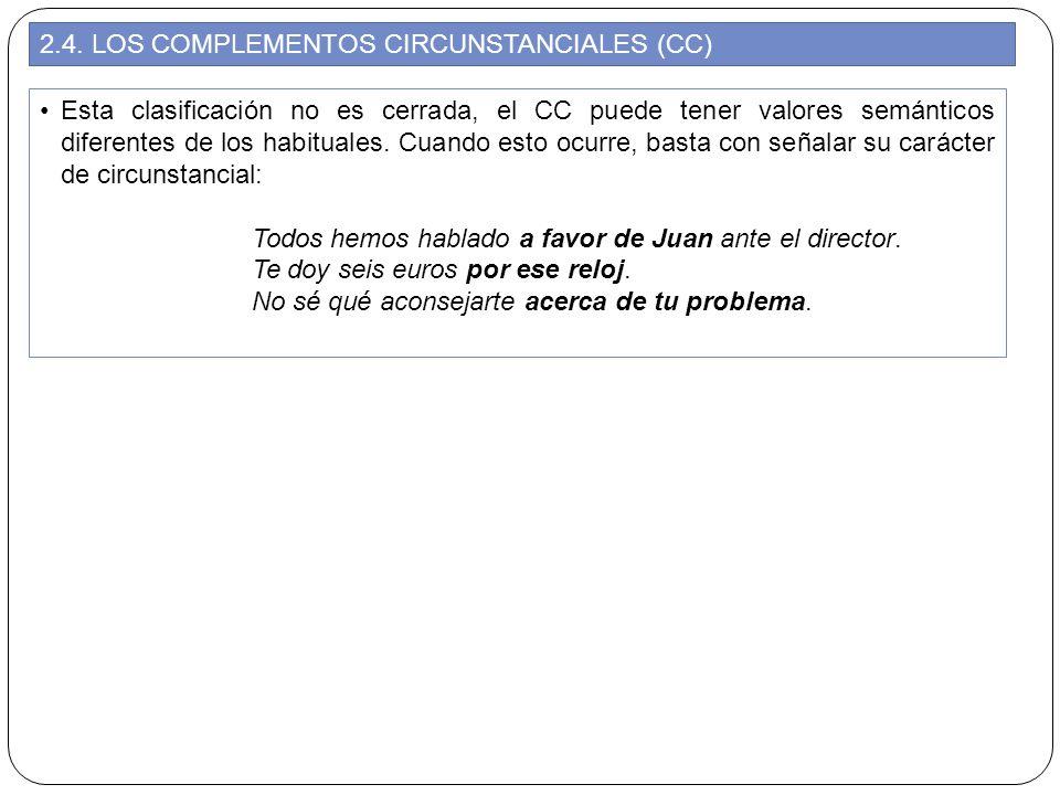 2.4. LOS COMPLEMENTOS CIRCUNSTANCIALES (CC)