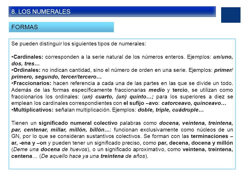 8. LOS NUMERALESFORMAS. Se pueden distinguir los siguientes tipos de numerales: