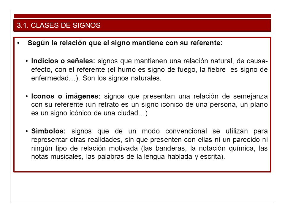 3.1. CLASES DE SIGNOS Según la relación que el signo mantiene con su referente: