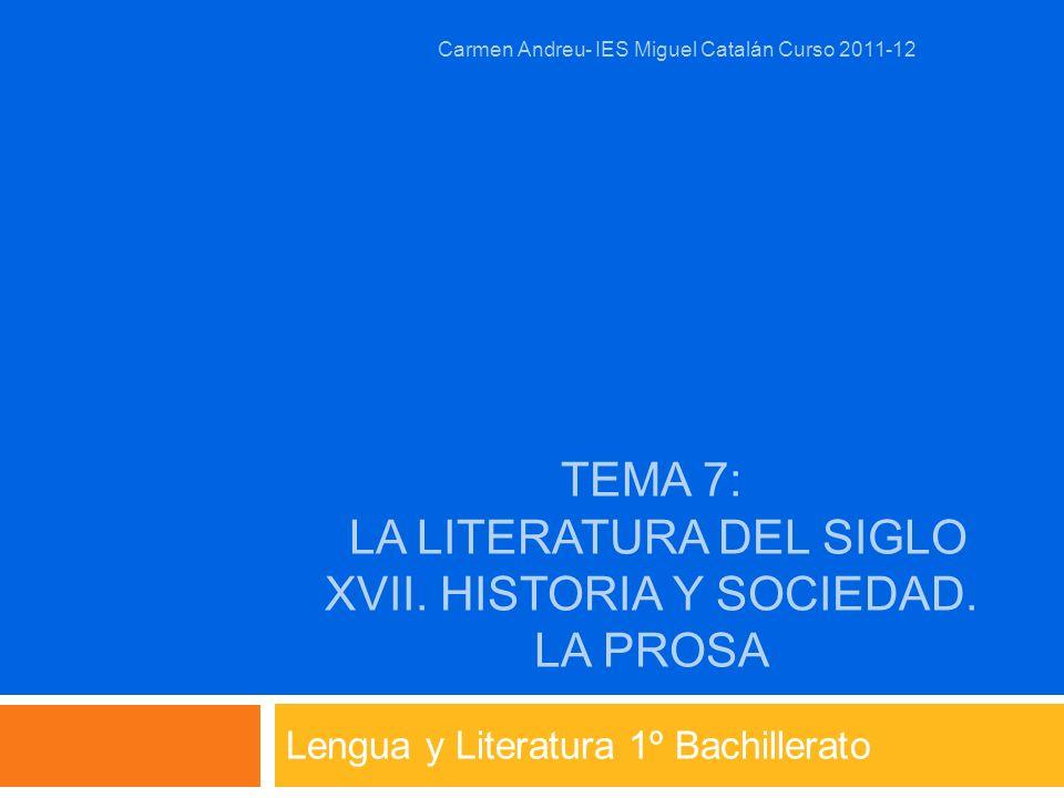 Tema 7: la literatura del siglo xvii. Historia y sociedad. La prosa