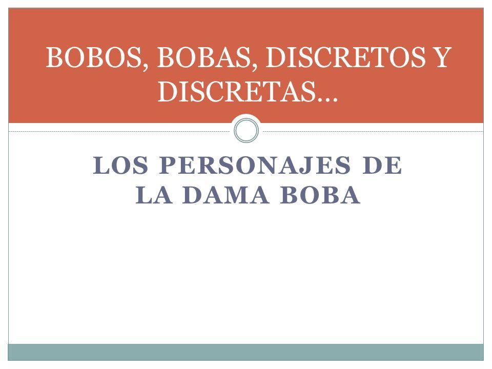 BOBOS, BOBAS, DISCRETOS Y DISCRETAS…