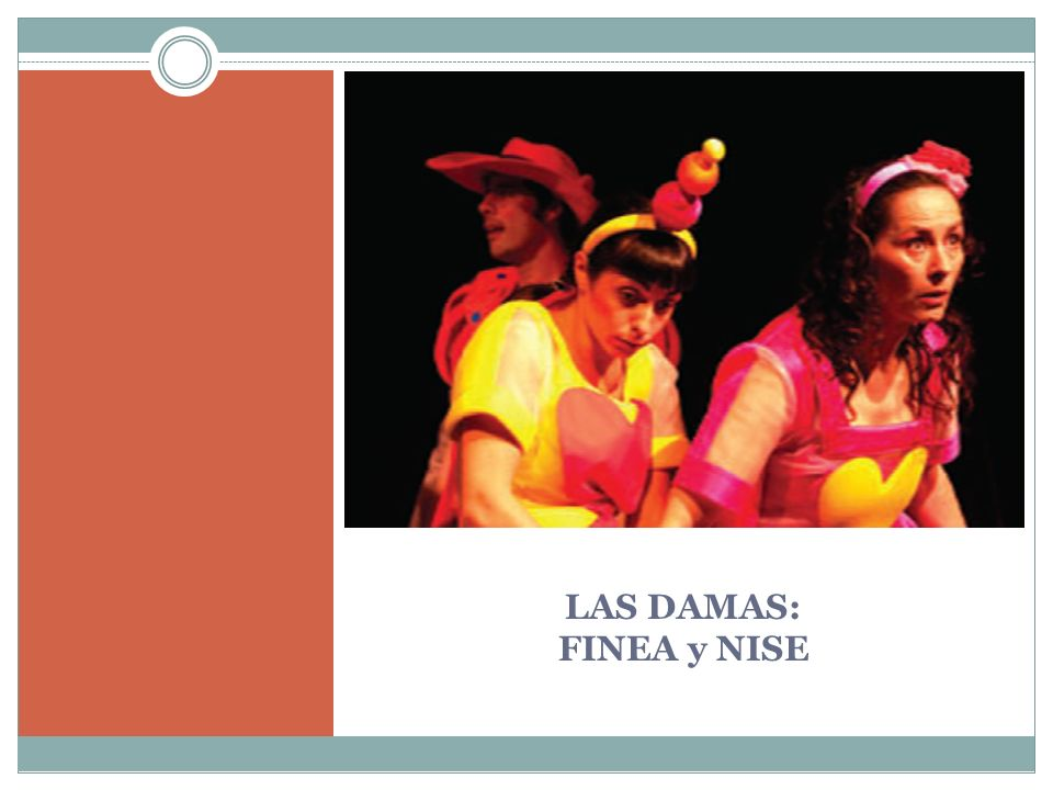 LAS DAMAS: FINEA y NISE