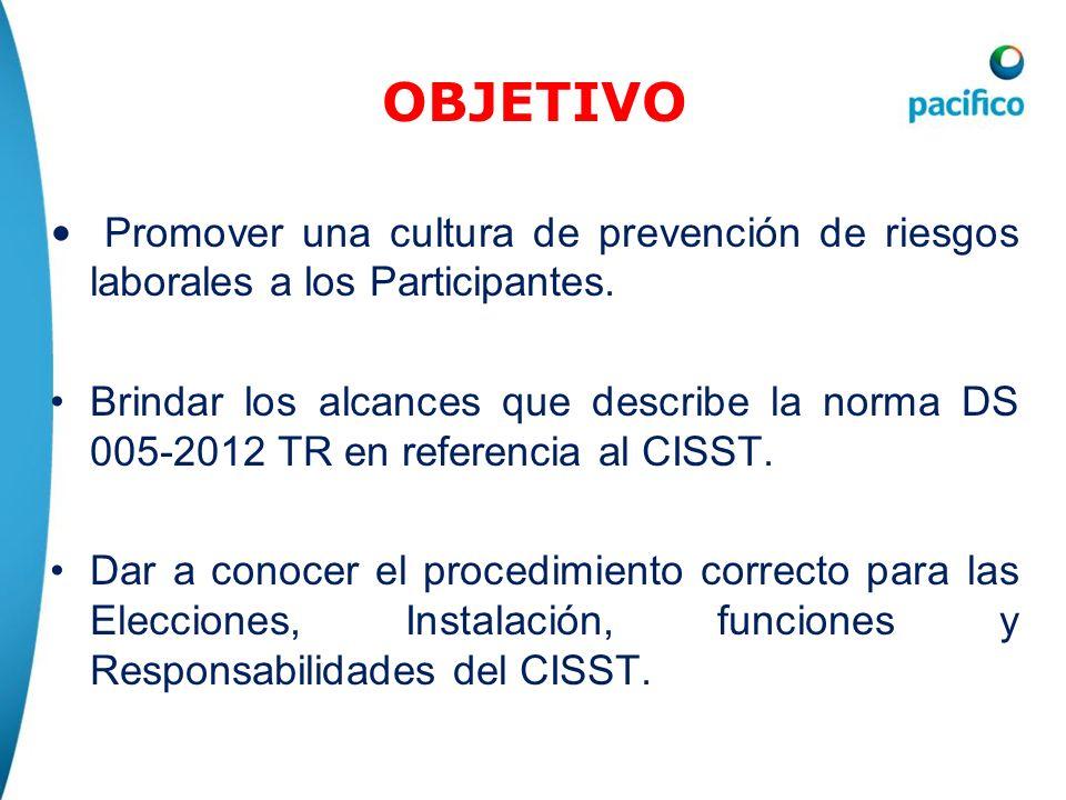 OBJETIVOPromover una cultura de prevención de riesgos laborales a los Participantes.