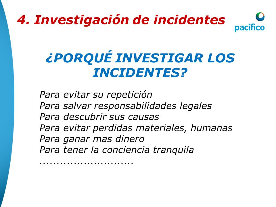 ¿PORQUÉ INVESTIGAR LOS INCIDENTES