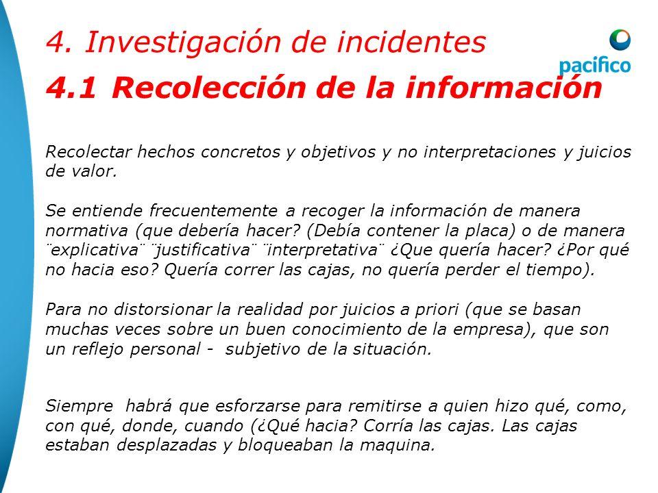 4. Investigación de incidentes 4.1 Recolección de la información