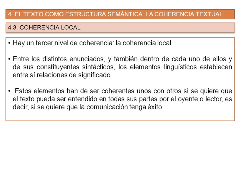 Hay un tercer nivel de coherencia: la coherencia local.
