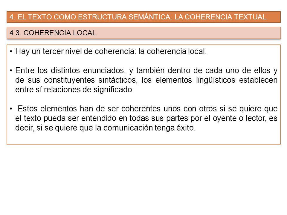 Hay un tercer nivel de coherencia: la coherencia local.